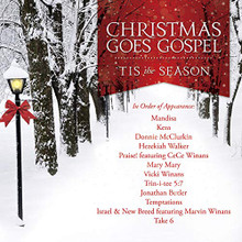 CHRISTMAS GOES GOSPEL - TIS THE SEASON by Various Artist
