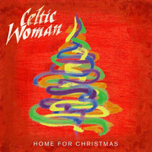 HOME FOR CHRISTMAS by Celtic Woman