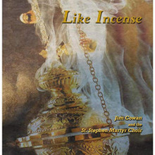 LIKE INCENSE by Jim Cowan