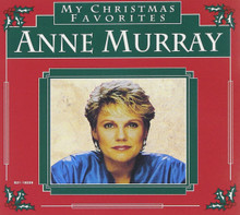 MY CHRISTMAS FAVORITES by Anne Murray