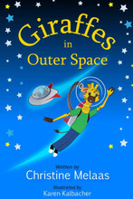 GIRAFFES IN OUTER SPACE Written by Christine Melaas