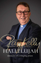 HALLELUJAH: Memories of a Singing Priest  Written  By  Father Ray Kelly - Hardcover