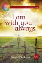 I AM WITH YOU ALWAYS  Written by Siobhan O'Keeffe SHJM - Paperback