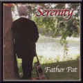 SERENITY by Father Pat