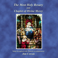 The Most Holy Rosary & Chaplet of Divine Mercy by Jim Cowan