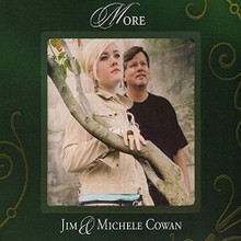 MORE by Jim Cowan  & Michele Cowan