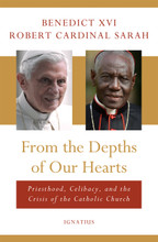 From the Depths of Our Hearts by  Pope Benedict XVI, Cardinal Robert Sarah