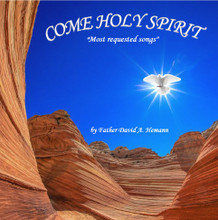 COME HOLY SPIRIT - Most Requested Songs by Father David A. Hemann