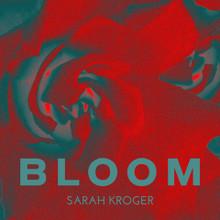 BLOOM by Sarah Kroger