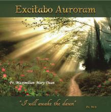 EXCITABO AURORAM by Fr. Maximilian Mary Dean