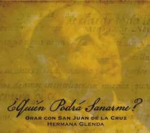 ORAR CON SAN JUAN DE LA CRUZ by Hermana Glenda