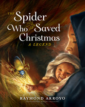 THE SPIDER WHO SAVED CHRISTMAS Written by Raymond Arroyo