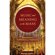 MUSIC AND MEANING IN THE MASS by AnnaMaria Cardinalli - Book