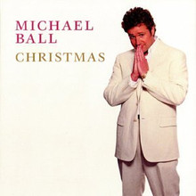 MICHAEL BALL - CHRISTMAS by Michael Ball