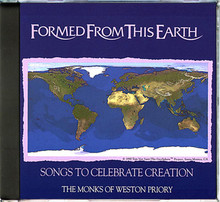 FORMED FROM THIS EARTH by The  Monks of Weston Priory