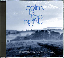 CALM IS THE NIGHT by The  Monks of Weston Priory