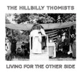 LIVING FOR THE OTHER SIDE by The Hillbilly Thomists