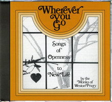 WHEREVER YOU GO by The  Monks of Weston Priory