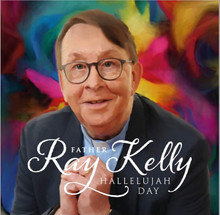 HALLELUJAH DAY by Father Ray Kelly