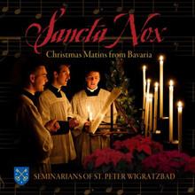 SANCTA NOX: Christmas Matins from Bavaria by Seminarians of St. Peter Wigratzbad