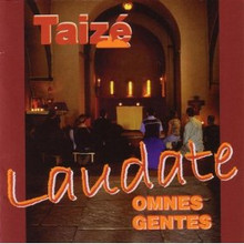 LAUDATE OMNES GENTES by Taize
