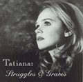 STRUGGLES AND GRACES by Tatiana