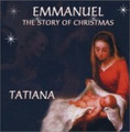 THE STORY OF CHRISTMAS (EMMANUEL) FEAT. SANYA by Tatiana