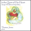 IN THE QUIET OF HER HEART - PIANO by Thomas Jones