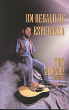 UN REGALO DE ESPERANZA-BOOK by Tony Melendez con Mel White
