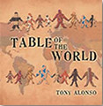 TABLE OF THE WORLD by Tony Alonso