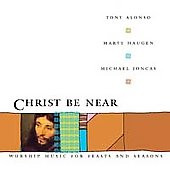 CHRIST BE NEAR COLLECTION by Tony Alonso