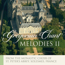 GREGORIAN CHANT MELODIES VOLUME II by Solesmes Monastic Choir of the Abbey of St. Peter