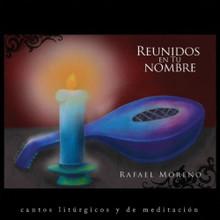 REUNIDOS EN TU NOMBRE by Rafael Moreno