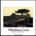 WONDROUS LOVE by Marty Haugen