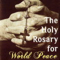 THE HOLY ROSARY FOR WORLD PEACE with Maureen & Bill Hayes