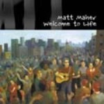 WELCOME TO LIFE - SONGBOOK by Matt Maher