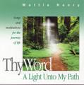 THY WORD A LIGHT UNTO MY PATH by Mattie Henry