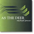 AS THE DEER by Michael Joncas