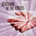 Passion of Christ The Stations of the Cross