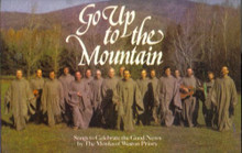 GO UP TO THE MOUNTAIN by The Monks of Weston Priory