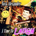 A TIME TO LAUGH by Nick Alexander