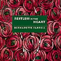 RESTLESS IS THE HEART by Bernadette Farrell