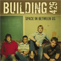 SPACE IN BETWEEN US by Building 429