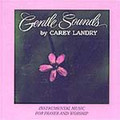 GENTLE SOUNDS VOLUME I by Carey Landry