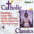 CATHOLIC CLASSICS: VOL. 1 by GIA