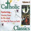 CATHOLIC CLASSICS: VOL. 2  by GIA