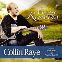 HIS LOVE REMAINS by Collin Raye