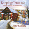 KEEPING CHRISTMAS by Gloriae Dei Cantores