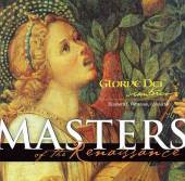 MASTERS OF THE RENAISSANCE by Gloriae Dei Cantores