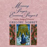 MORNING PRAYER, EVENING PRAYER: VOL. II by Gregory Norbet